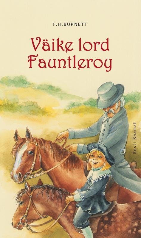 Burnett Frances Hodgson Väike lord Fauntleroy burnett frances hodgson a little princess