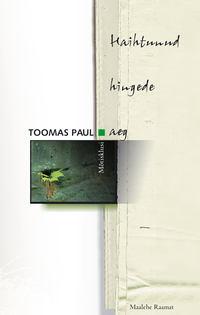 Paul, Toomas  - Haihtunud hingede aeg.