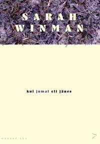 Winman, Sarah  - Kui jumal oli j?nes