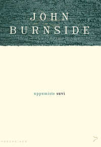 Burnside, John  - Uppumiste suvi