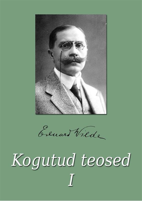 Eduard Vilde Kogutud teosed I eduard vilde liha