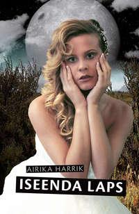 Airika Harrik - Iseenda laps