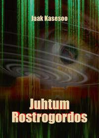 Jaak Kasesoo - Juhtum Rostrogordos