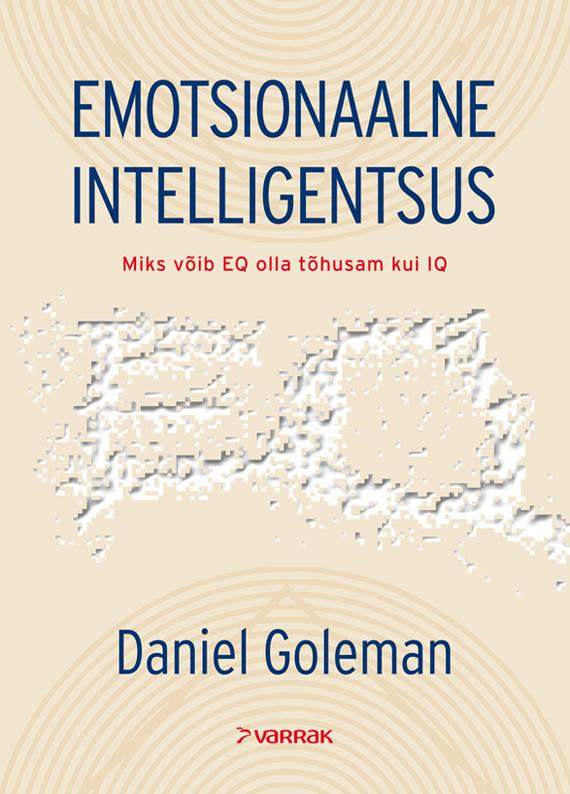 Daniel Goleman Emotsionaalne intelligentsus abnormal psychology 4e