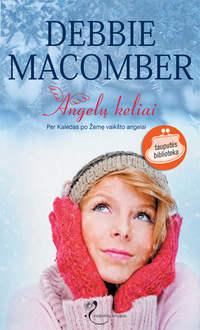 Macomber, Debbie  - Angelų keliai