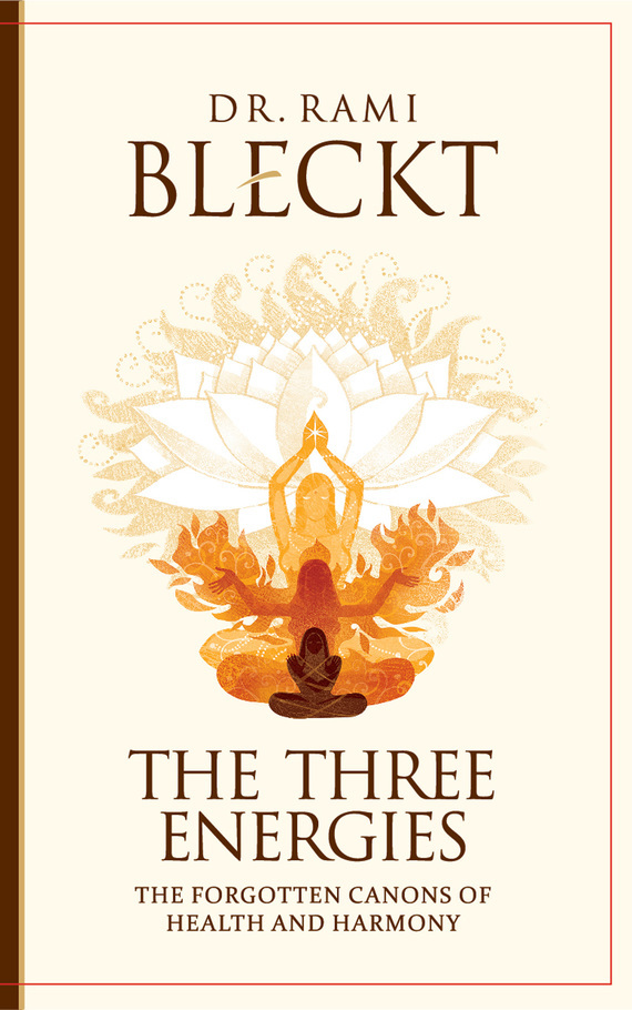 Rami Bleckt The Three Energies. The Forgotten Canons of Health and Harmony купить