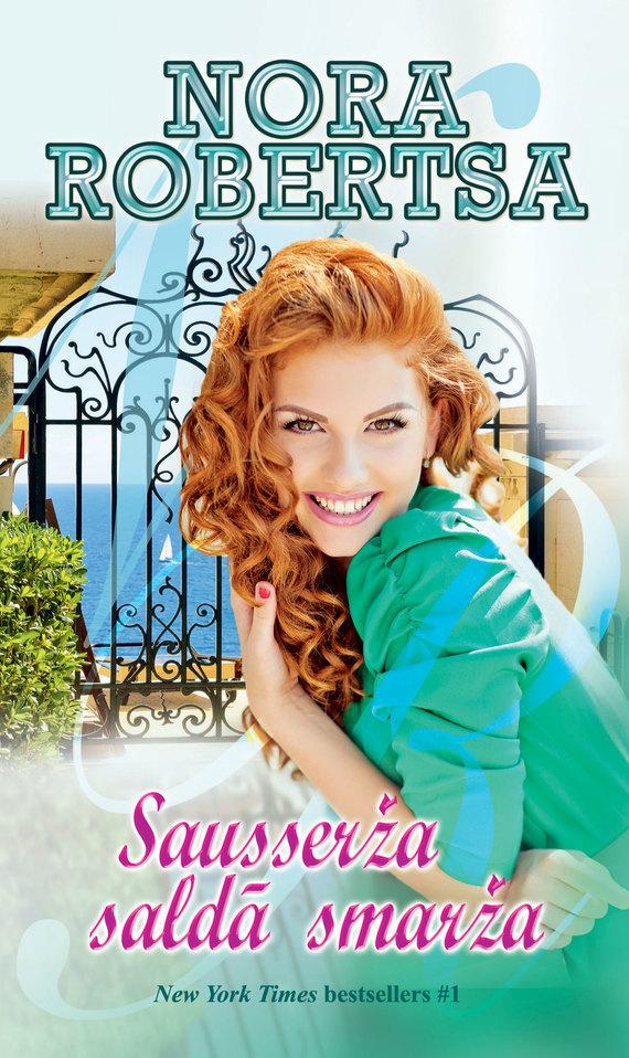 Обложка книги Sausserža saldā smarža, автор Robertsa, Nora