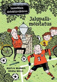 Martin Widmark - LasseMaia detektiivib?roo. Jalgpallim?istatus
