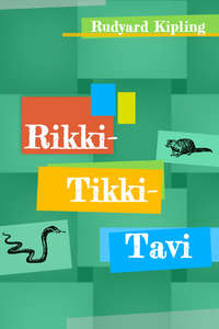 Kipling, Rudyard  - Rikki-Tikki-Tavi