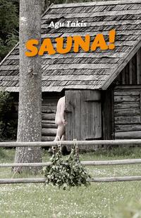 Takis, Agu  - Sauna!