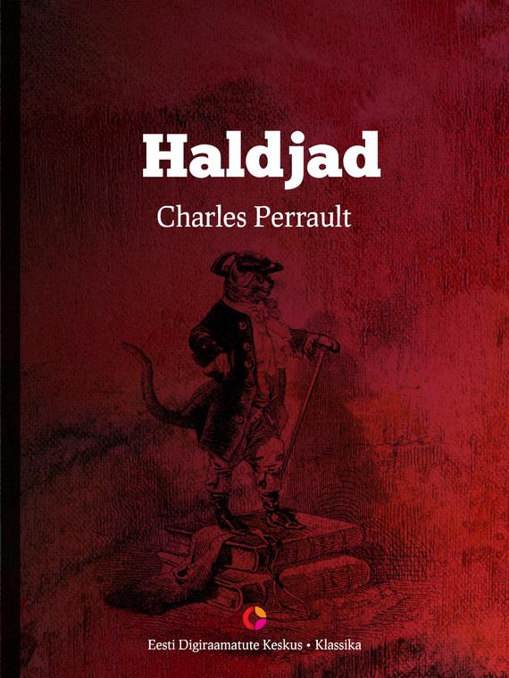 Charles Perrault Haldjad charles perrault kuldjuustega kaunitar