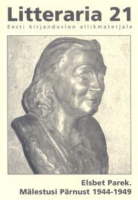 Parek, Elsbet  - «Litteraria» sari. M?lestusi P?rnust 1944-1949