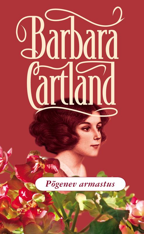 Барбара Картленд Põgenev armastus картленд барбара звездное небо гонконга