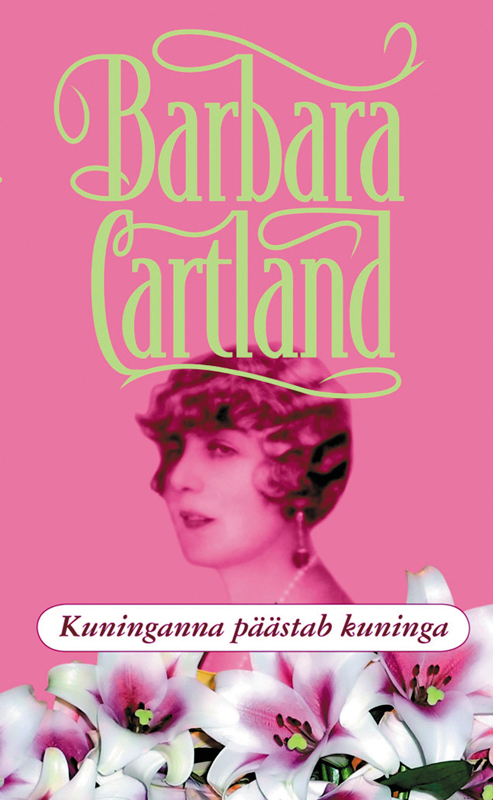 Барбара Картленд Kuninganna päästab kuninga ISBN: 9789949205974 erika johansen tearlingi kuninganna