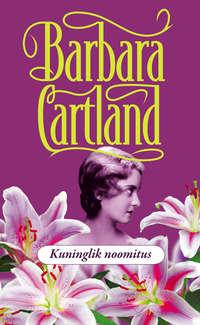 Cartland, Barbara  - Kuninglik noomitus