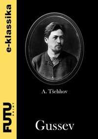 Tšehhov, Anton  - Gussev
