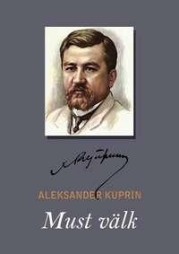 Kuprin, Aleksandr  - Must v?lk