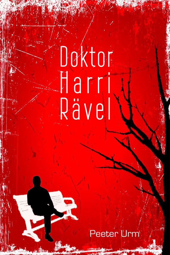 Peeter Urm Doktor Harri Rävel peeter urm viimane raund page 6