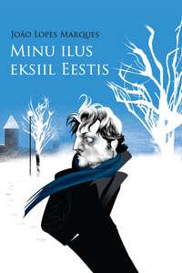- Minu ilus eksiil Eestis