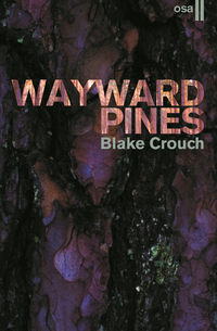 Crouch, Blake  - Wayward Pines. II osa
