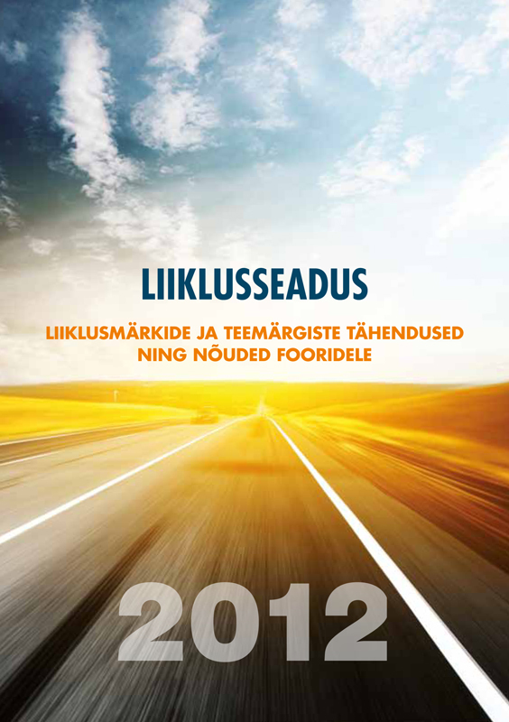 Liiklusseadus & liiklusmarkide ja teemargiste tahendused ning nouded fooridele