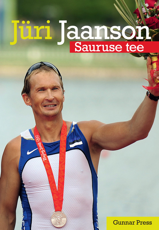 Gunnar Press Jüri Jaanson. Sauruse tee ISBN: 9789949470617 gunnar press ninamees raio piiroja õhuvõitleja isbn 9789949549405