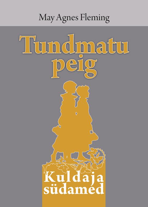 9789949496204 - May Agnes Fleming: Tundmatu peig - Raamat