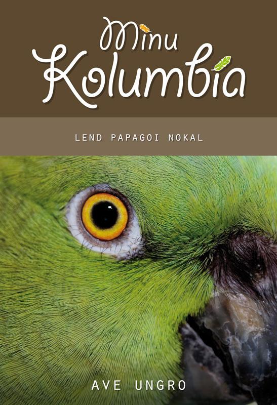 Ave Ungro Minu Kolumbia ISBN: 9789949479092 ene timmusk minu kanada