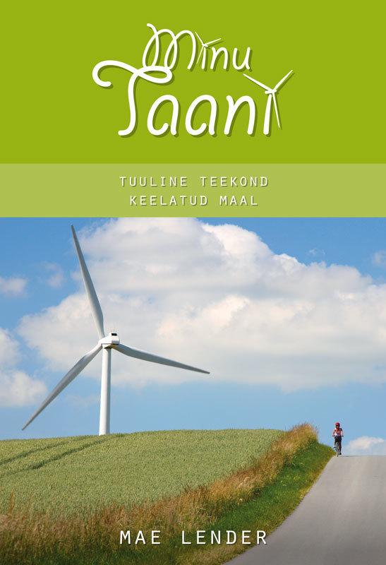 Mae Lender Minu Taani ISBN: 9789949479122 ene timmusk minu kanada