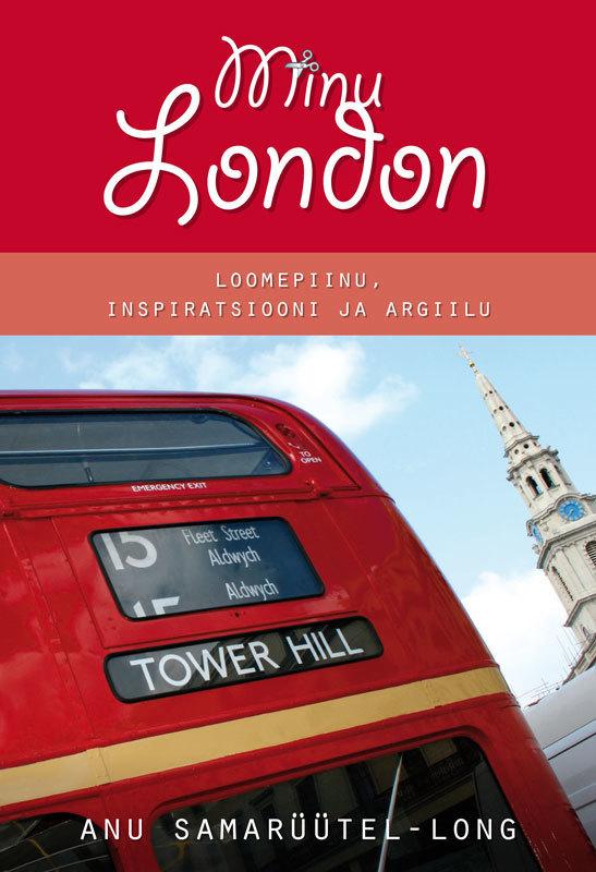 Anu Samarüütel-Long Minu London ene timmusk minu kanada