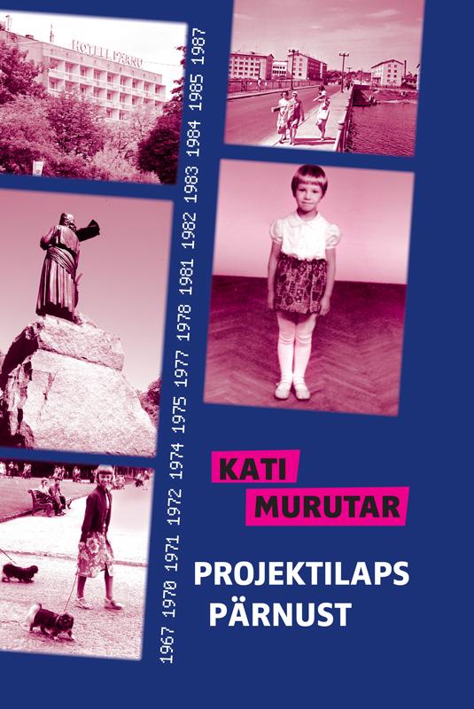 Kati Murutar Projektilaps Pärnust tiina saluvere litteraria sari sinu isiklik piksevarras karin kase kirjad kaarel irdile 1953 1984