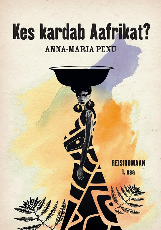 Anna-Maria Penu Kes kardab Aafrikat?
