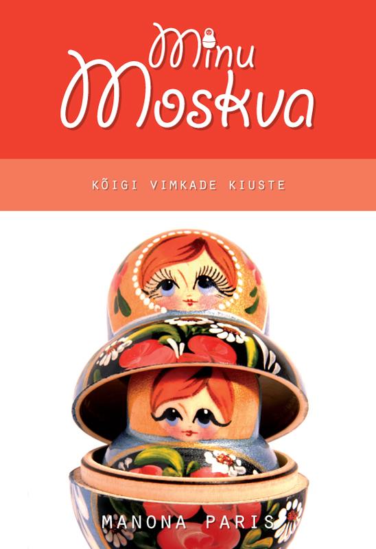 Manona Paris Minu Moskva ISBN: 9789949479610 moskva