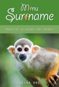 Org, Liina  - Minu Suriname