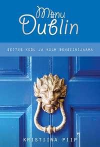 Piip, Kristiina  - Minu Dublin