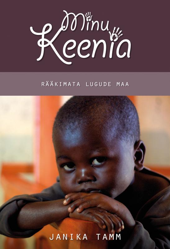 Janika Tamm Minu Keenia. Rääkimata lugude maa