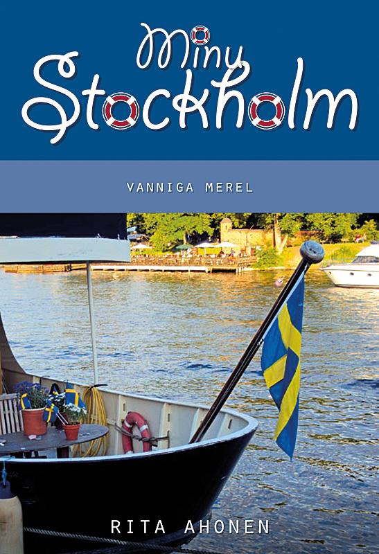 Rita Ahonen Minu Stockholm. Vanniga merel ene timmusk minu kanada