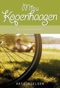 Nielsen, Kati  - Minu Kopenhaagen. Jalgrattarapsoodia