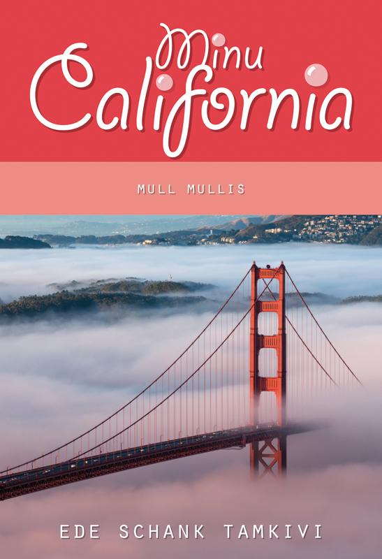 9789949511662 - Ede Schank Tamkivi: Minu California. Mull mullis - Raamat