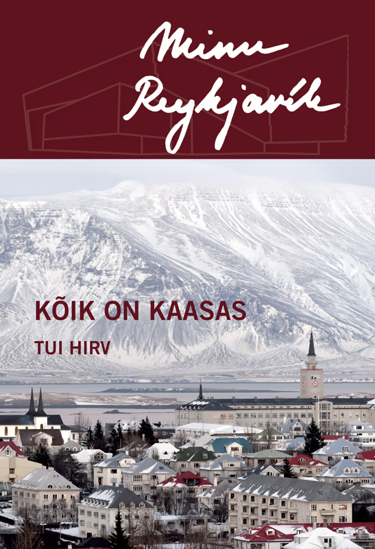 Tui Hirv Minu Reykjavík. Kõik on kaasas masura гель лак basic 294 218м ягодный блеск для губ
