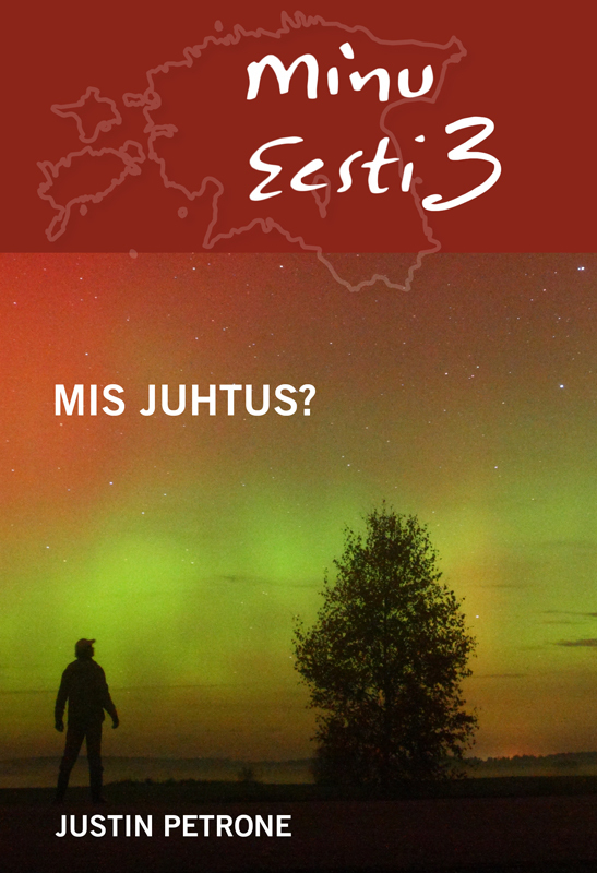 Justin Petrone Minu Eesti 3. Mis juhtus? epp petrone minu ameerika iii