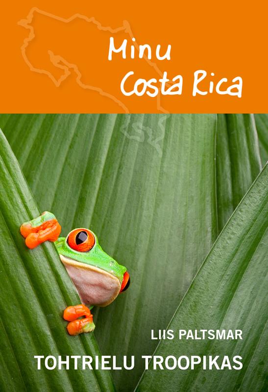 Liis Paltsmar Minu Costa Rica. Tohtrielu troopikas marianne suurmaa minu saksamaa