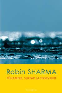 Sharma, Robin  - P?hamees, surfar ja tegevjuht