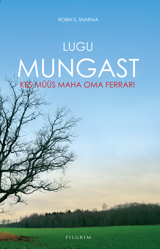 Обложка книги Lugu mungast, kes m??s maha oma Ferrari, автор Робин Шарма