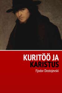 Dostojevski, Fjodor  - Kurit?? ja karistus