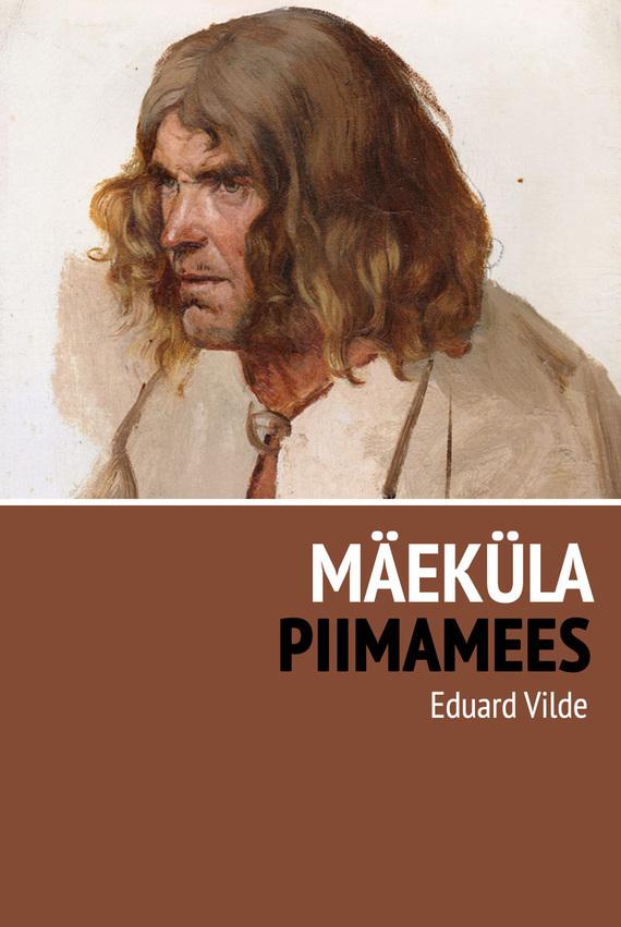 Eduard Vilde Mäeküla piimamees eduard vilde liha