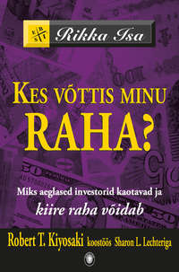 - Kes v?ttis minu raha? Miks aeglased investorid kaotavad ja kiire raha v?idab