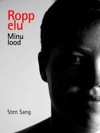 Sang, Sten  - Ropp elu. Minu lood