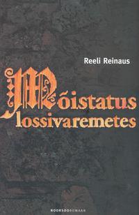 Reeli Reinaus - M?istatus lossivaremetes