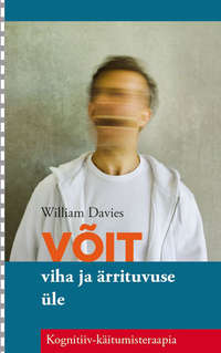 Davies, William  - V?it viha ja ?rrituvuse ?le